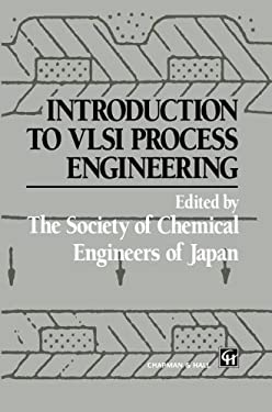 Introduction to VLSI Process Engineering 9780412395505