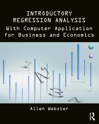 Introductory Regression Analysis: With Computer Application for Business and Economics 9780415899338