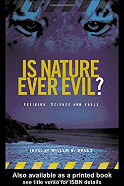 Is Nature Ever Evil?: Religion, Science and Value 9780415290609