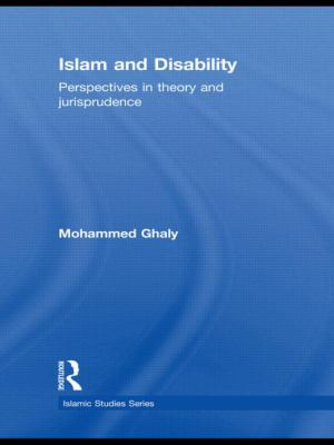 Islam and Disability: Perspectives in Theology and Jurisprudence 9780415547574