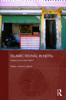Islamic Revival in Nepal: Religion and a New Nation 9780415618748