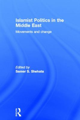 Islamist Politics in the Middle East: Movements and Change