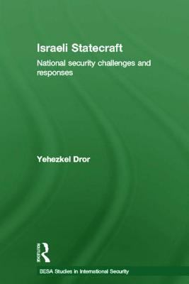 Israeli Statecraft: National Security Challenges and Responses 9780415616300
