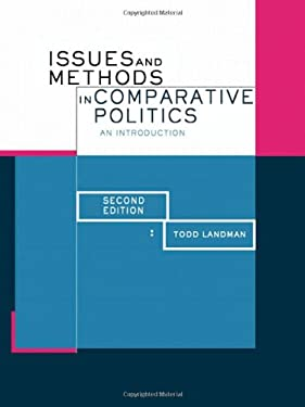Issues and Methods in Comparative Politics: An Introduction 9780415272704