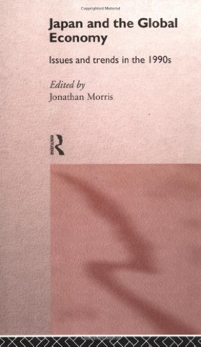 Japan and the Global Economy: Issues and Trends in the 1990s