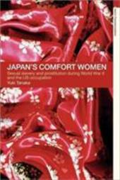 Japan's Comfort Women: Sexual Slavery and Prostitution During World War II and the Us Occupation