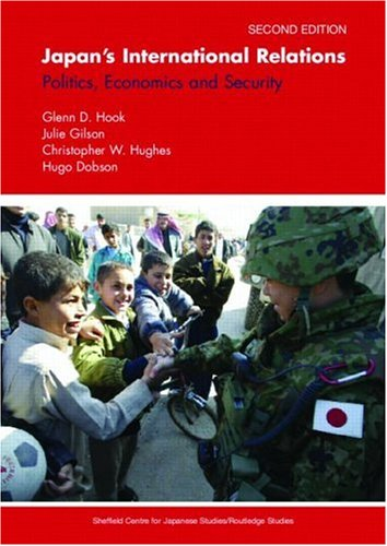 Japan's International Relations: Politics, Economics and Security 9780415336383