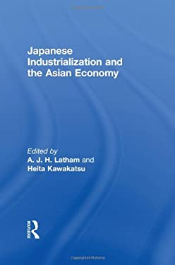 Japanese Industrialization and the Asian Economy 9780415115018