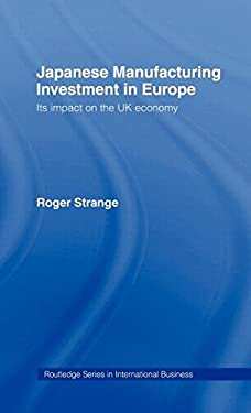 Japanese Manufacturing Investment in Europe 9780415043373