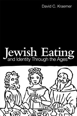 Jewish Eating and Identity Through the Ages 9780415476409
