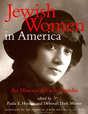 Jewish Women in America: An Historical Encyclopedia-PT.1 9780415919340