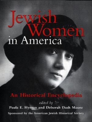 Jewish Women in America: An Historical Encyclopedia 9780415919364