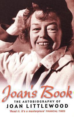 Joan's Book: Joan Littlewood's Peculiar History as She Tells It