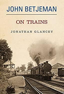 John Betjeman on Trains 9780413776129