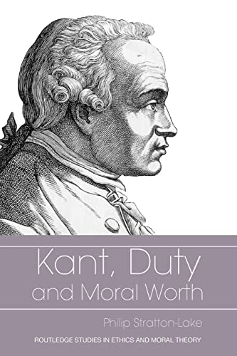 Kant, Duty and Moral Worth 9780415335577