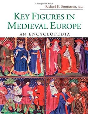 Key Figures in Medieval Europe: An Encyclopedia