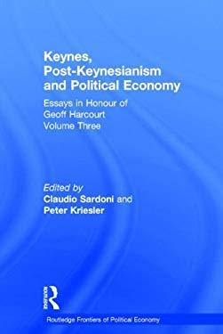 Keynes, Post-Keynesianism and Political Economy: Essays in Honour of Geoff Harcourt, Volume III 9780415140423