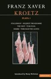 Kroetz Plays: 1: The Farmyard, Request Programme, the Nest, Tom Fool, Through the Leaves, Desire