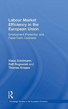 Labour Market Efficiency in the European Union: Employment Protection and Fixed Term Contracts 9780415157346