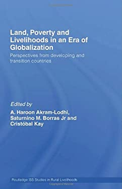 Land, Poverty and Livelihoods in the Era of Globalization: Perspectives from Developing and Transition Countries 9780415414494