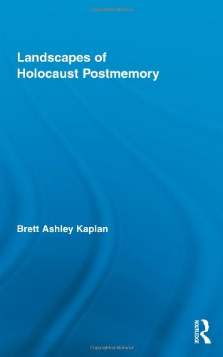 Landscapes of Holocaust Postmemory 9780415874762