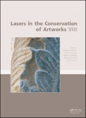 Lasers in the Conservation of Artworks VIII: Proceedings of the International Conference on Lasers in the Conservation of Artworks VIII (Lacona VIII), 9780415580731
