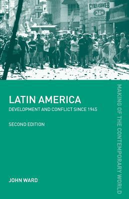 Latin America: Development and Conflict Since 1945 9780415318235
