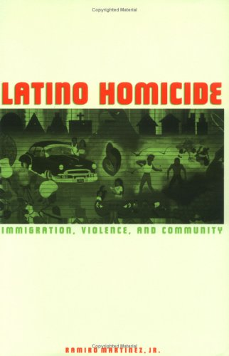 Latino Homicide: Immigration, Violence, and Community 9780415934039
