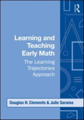 Learning and Teaching Early Math: The Learning Trajectories Approach 9780415995924