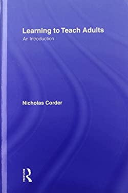 Learning to Teach Adults: An Introduction 9780415423625