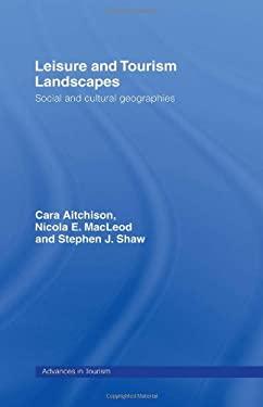 Leisure and Tourism Landscapes 9780415170604