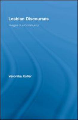 Lesbian Discourses: Images of a Community 9780415960953