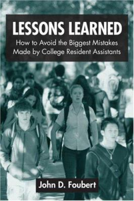 Lessons Learned: How to Avoid the Biggest Mistakes Made by College Resident Assistants 9780415954686