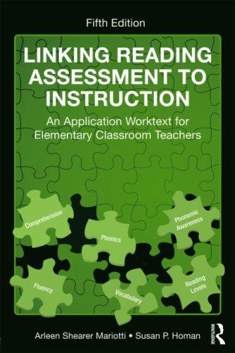 Linking Reading Assessment to Instruction: An Application Worktext for Elementary Classroom Teachers 9780415802093