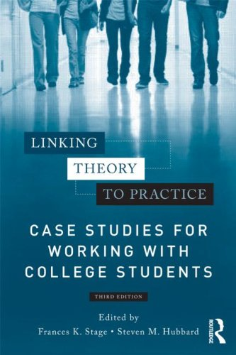 Linking Theory to Practice: Case Studies for Working with College Students 9780415898706
