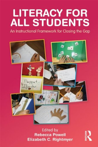 Literacy for All Students: An Instructional Framework for Closing the Gap 9780415885874