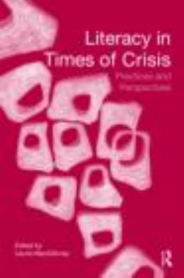 Literacy in Times of Crisis: Practices and Perspectives 9780415871648