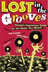 Lost in the Grooves: Scram's Capricious Guide to the Music You Missed 1342374