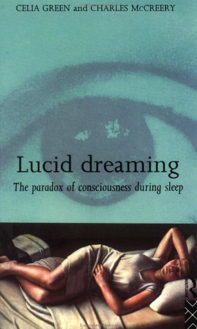 Lucid Dreaming: The Paradox of Consciousness During Sleep 9780415112390