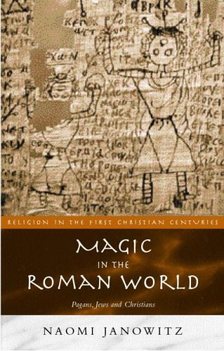 Magic in the Roman World: Pagans, Jews and Christians 9780415202077