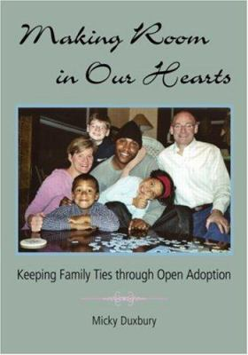 Making Room in Our Hearts: Keeping Family Ties Through Open Adoption 9780415955027