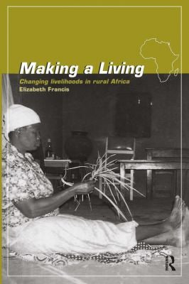 Making a Living: Changing Livelihoods in Rural Africa 9780415144964