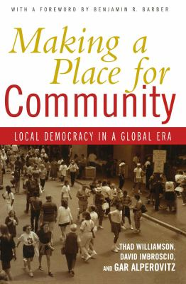 Making a Place for Community: Local Democracy in a Global Era 9780415933568