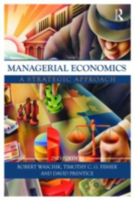 Managerial Economics, Second Edition: A Strategic Approach 9780415495097