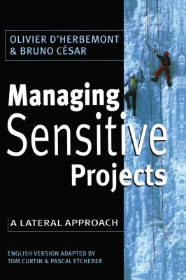 Managing Sensitive Projects: A Lateral Approach - Herbemont, Olivier D' / D'Herbemont, Olivier / D'Herbemont Oli