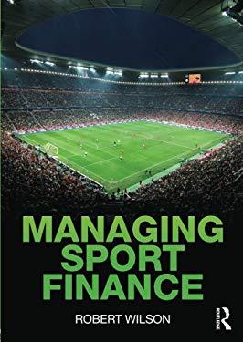 Managing Sport Finance 9780415581806