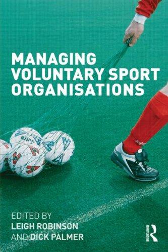 Managing Voluntary Sport Organisations 9780415489454