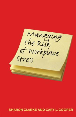 Managing the Risk of Workplace Stress: Health and Safety Hazards 9780415297097