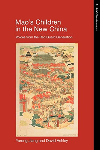 Mao S Children in the New China: Voices from the Red Guard Generation 9780415223317