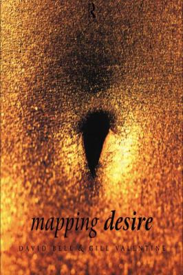 Mapping Desire: Geographies of Sexualities 9780415111638